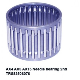 AX4 AX5 AX15 Needle bearing 2nd TRS83506076