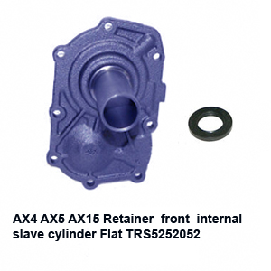 AX4 AX5 AX15 Retainer  front  internal slave cylinder Flat TRS5252052