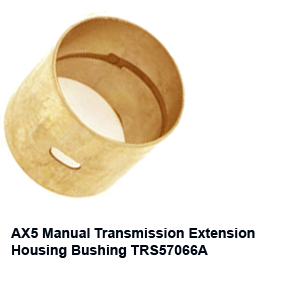 AX5 Manual Transmission Extension Housing Bushing TRS57066A