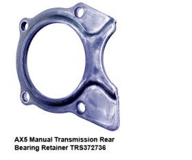 AX5 Manual Transmission Rear Bearing Retainer TRS372736