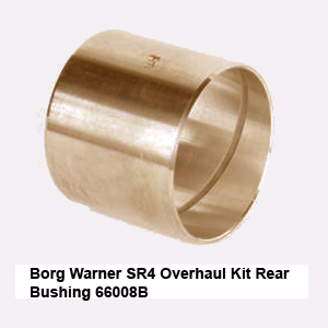 Borg Warner SR4 Overhaul Kit Rear Bushing 66008B