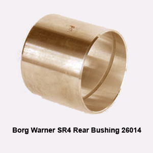 Borg Warner SR4 Rear Bushing 26014