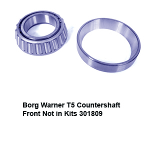 Borg Warner T5 Countershaft Front Not in Kits 301809