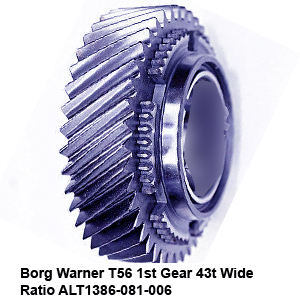 Borg Warner T56 1st Gear 43t Wide Ratio ALT1386-081-0067