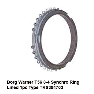 Borg Warner T56 3-4 Synchro Ring Lined 1pc Type TRS3947034