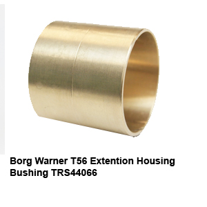 Borg Warner T56 Extention Housing Bushing TRS440667