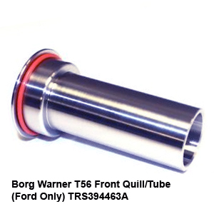 Borg Warner T56 Front Quill-Tube (Ford Only) TRS394463A8