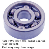 Ford FWD RGT RJS Input Bearing  Front 301726.jpeg