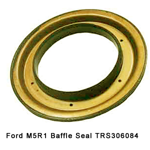 Ford M5R1 Baffle Seal TRS306084