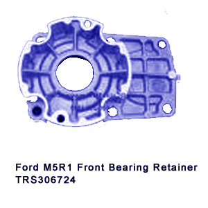 Ford M5R1 Front Bearing Retainer TRS306724