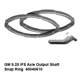 GM 9.25 IFS Axle Output Shaft Snap Ring  40040610