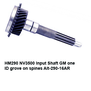 HM290 NV3500 Input Shaft GM one ID grove on spines Alt-290-16AR