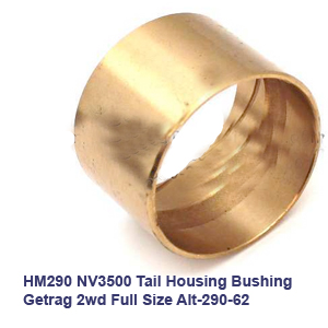 HM290 NV3500 Tail Housing Bushing Getrag 2wd Full Size Alt-290-62