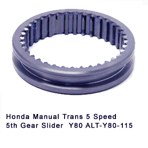 Honda Manual Trans 5 Speed 5th Gear Slider  Y80 ALT-Y80-115