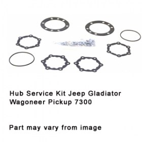 Hub Service Kit Jeep Gladiator Wagoneer Pickup 7300