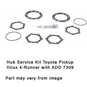 Hub Service Kit Toyota Pickup Hilux 4-Runner with ADD 7309