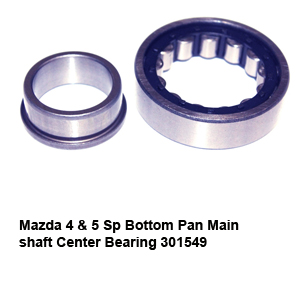 Mazda 4 & 5 Sp Bottom Pan Main shaft Center Bearing 301549