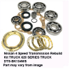 Nissan 4 Speed Transmission Rebuild Kit TRUCK 620 SERIES TRUCK DTS-BK134WS.jpeg